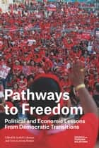 Pathways to Freedom: Political and Economic Lessons From Democratic Transitions ebook by Isobel Coleman, Terra Lawson-Remer