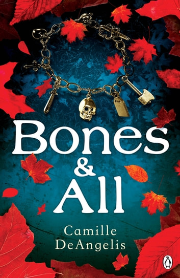 Bones & All ebook by Camille DeAngelis