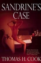 Sandrine's Case ebook by Thomas H. Cook