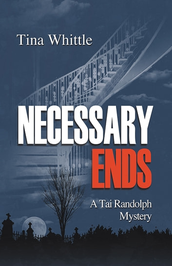 Necessary Ends ebook by Tina Whittle