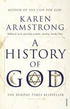 A History Of God ebook by Karen Armstrong