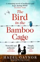 The Bird in the Bamboo Cage ebook by Hazel Gaynor