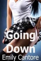 Going Down ebook by Emily Cantore