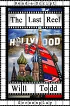 The Last Reel ebook by Will Todd