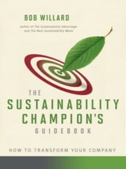 Sustainability Champions Guidebook ebook by Bob Willard