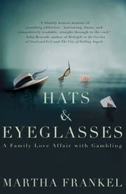 Hats & Eyeglasses - A Memoir ebook by Martha Frankel