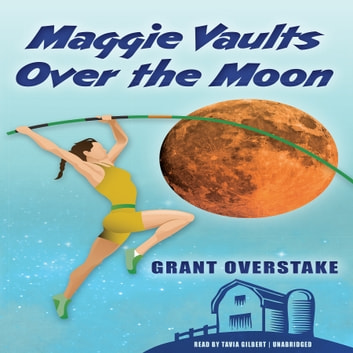 Maggie Vaults Over the Moon audiobook by Grant Overstake