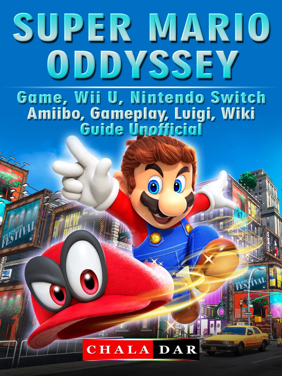 Super Mario Odyssey Game, Wii U, Nintendo Switch, Amiibo, Gameplay, Luigi,  Wiki, Guide Unofficial ebooks by Chala Dar - Rakuten Kobo