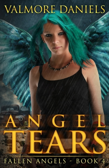 Angel Tears (Fallen Angels - Book 4) ebook by Valmore Daniels