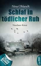 Schlaf in tödlicher Ruh - Nordsee-Krimi ebook by Nina Ohlandt