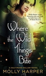 Where the Wild Things Bite ebook by Molly Harper