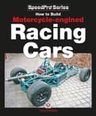 How to Build Motorcycle-engined Racing Cars ebook by Tony Pashley