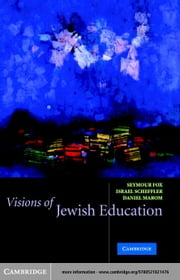 Visions of Jewish Education ebook by Fox, Seymour
