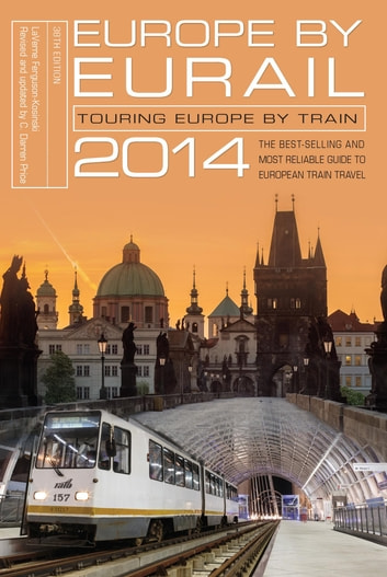 Europe by Eurail 2014 - Touring Europe by Train ebook by Laverne Ferguson-Kosinski,Darren Price