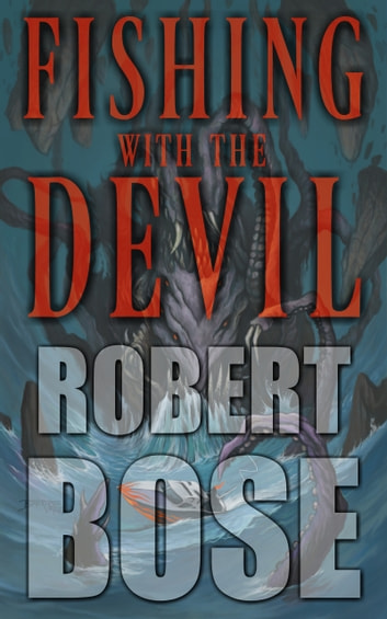 Fishing with the Devil - and other fiendish tales ebook by Robert Bose