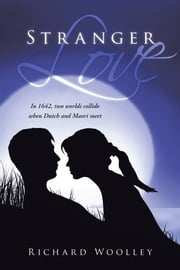 Stranger Love ebook by Richard Woolley