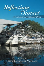 Reflections at Sunset - A Genuine Liveaboard Book ebook by Lynne Baumgardt McCrady