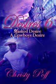 Masked Desire & A Cowboy's Desire ebook by Christy Poff