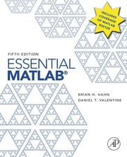 Essential MATLAB for Engineers and Scientists ebook by Brian Hahn,Daniel T. Valentine