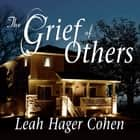 The Grief of Others audiobook by Leah Hager Cohen