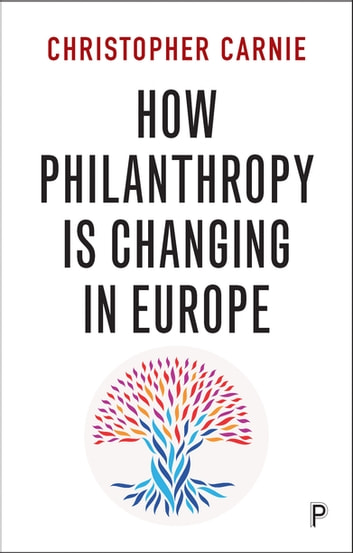 How philanthropy is changing in Europe ebook by Carnie, Christopher