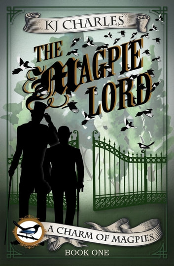 The Magpie Lord - A Charm of Magpies, #1 ebook by KJ Charles