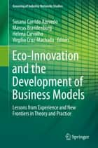 Eco-Innovation and the Development of Business Models - Lessons from Experience and New Frontiers in Theory and Practice ebook by Susana Garrido Azevedo, Marcus Brandenburg, Helena Carvalho,...