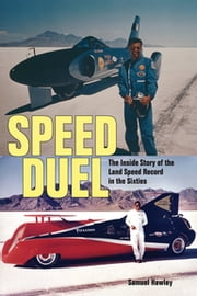 Speed Duel - The Inside Story of the Land Speed Record in the Sixties ebook by Samuel Hawley