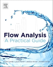 Flow Analysis - A Practical Guide ebook by Victor Cerda,Laura Ferrer,Jessica Avivar,Amalia Cerda