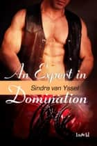 An Expert in Domination ebook by Sindra van Yssel