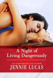 A Night of Living Dangerously ebook by Jennie Lucas