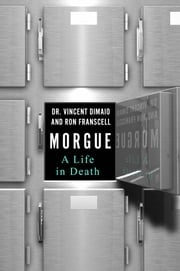 Morgue - A Life in Death ebook by Vincent DiMaio,Ron Franscell