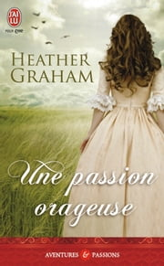 Une passion orageuse ebook by Heather Graham
