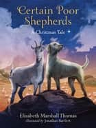 Certain Poor Shepherds - A Christmas Tale ebook by