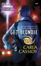 Get Blondie (Mills & Boon Silhouette) ebook by Carla Cassidy