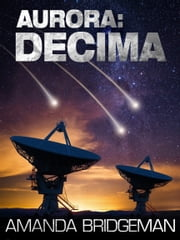 Aurora: Decima (Aurora 6) ebook by Amanda Bridgeman