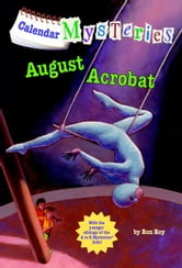 Calendar Mysteries #8: August Acrobat ebook by Ron Roy