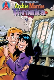Archie Marries Veronica #23 ebook by Paul Kupperberg, Fernando Ruiz, Bob Smith, Jim Amash, Jack Morelli, Glenn Whitmore