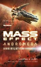 Mass Effect: Annihilation ebook by Catherynne M. Valente