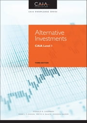 Alternative Investments - CAIA Level I ebook by Donald R. Chambers,Mark J. P. Anson,Keith H. Black,Hossein Kazemi,CAIA Association