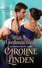 What a Gentleman Wants eBook by Caroline Linden