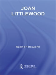 Joan Littlewood ebook by Nadine Holdsworth