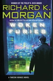 Woken Furies ebook by Richard K. Morgan