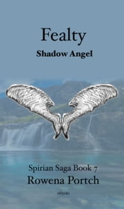 Fealty Shadow Angel ebook by Rowena Portch