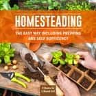 Homesteading The Easy Way Including Prepping And Self Sufficency: 3 Books In 1 Boxed Set - 3 Books In 1 Boxed Set ebook by Speedy Publishing