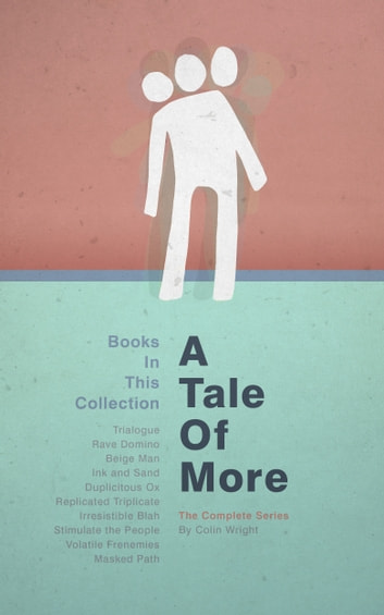 A Tale of More - The Complete Series ebook by Colin Wright