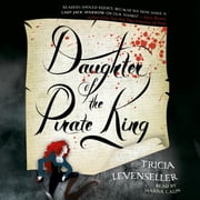 Daughter of the Pirate King livre audio by Tricia Levenseller