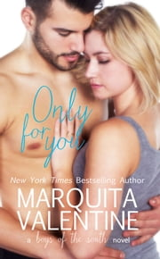 Only For You (Boys of the South ~ Book 2) ebook by Marquita Valentine