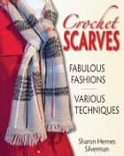 Crochet Scarves ebook by Sharon Hernes Silverman