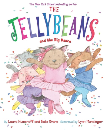 The Jellybeans and the Big Dance ebook by Laura Numeroff,Nate Evans